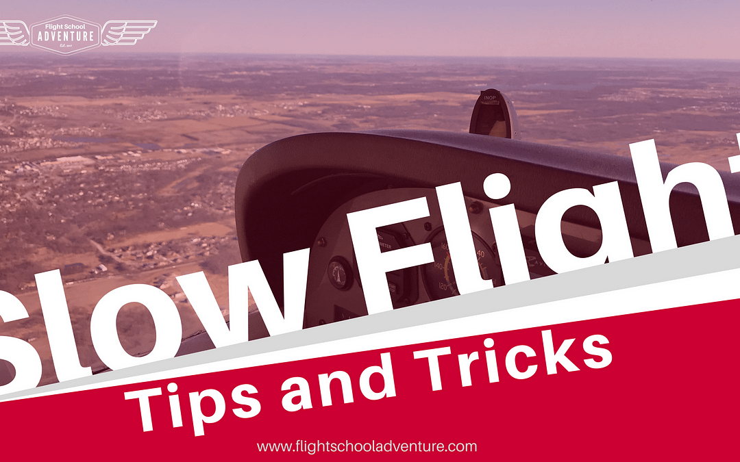 [Video] Slow Flight Tips and Tricks